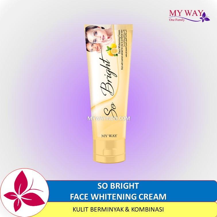 My Way So Bright - Face Whitening Cream, Krim Pencerah Wajah Kulit Berminyak