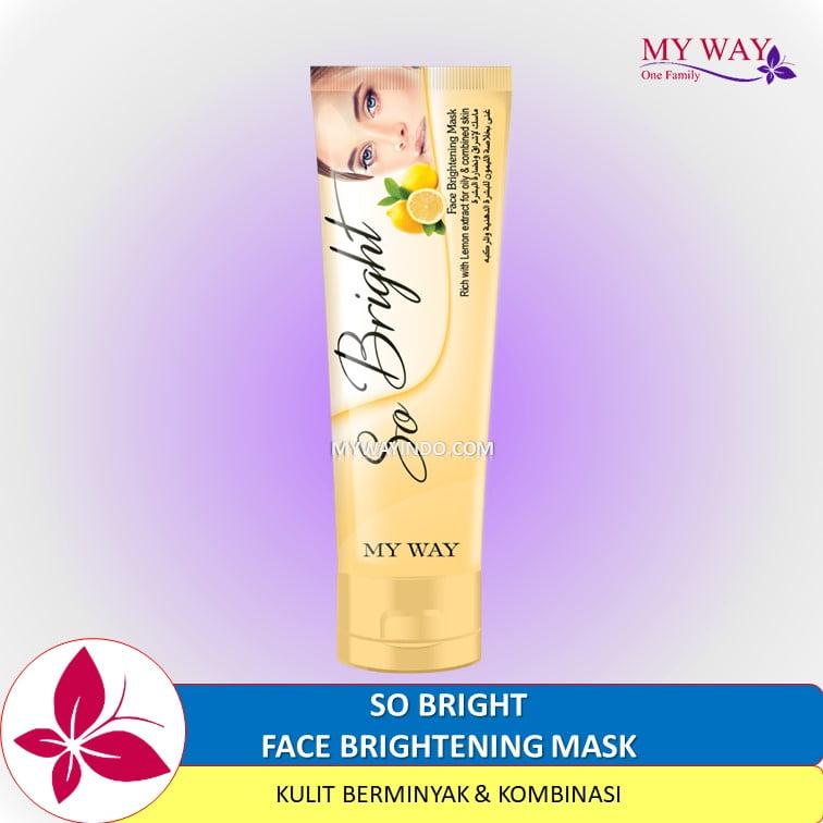 So Bright - Masker Wajah Produk My Way Skincare Pemutih Kulit Berminyak
